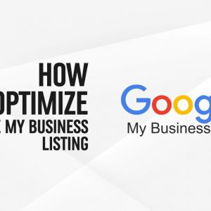 How To Optimize Your Google My Business Listing